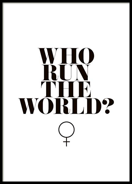 Who Run The World? Plakát ve skupině Plakáty / Obrazy s textem na Desenio AB (10377)