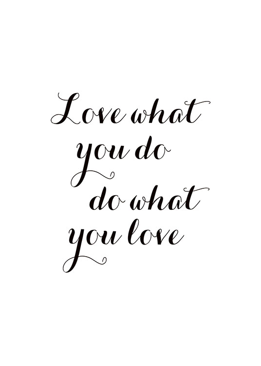 Love What You Do, Plakát / Obrazy s textem na Desenio AB (7600)
